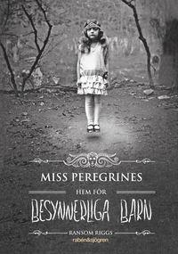 Ransom Riggs bok Miss Peregrins hem för besynnerliga barn