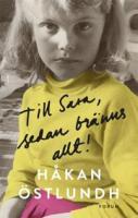 Håkan Östlundhs bok Till Sara sedan bränns allt