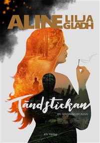 Aline Lilja Gladhs bok Tändstickan